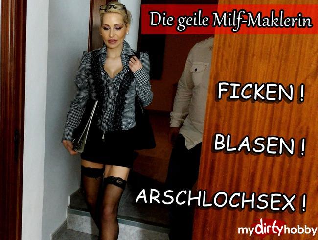 - DIE MILF-MAKLERIN ! Ficken,Blasen ARSCHLOCHSEX !!
