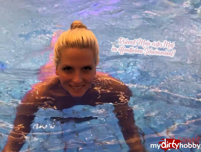 - Riskant! Mein erstes Mal im öffentlichen Schwimmbad!