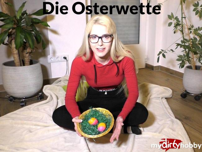 - Die Osterwette !