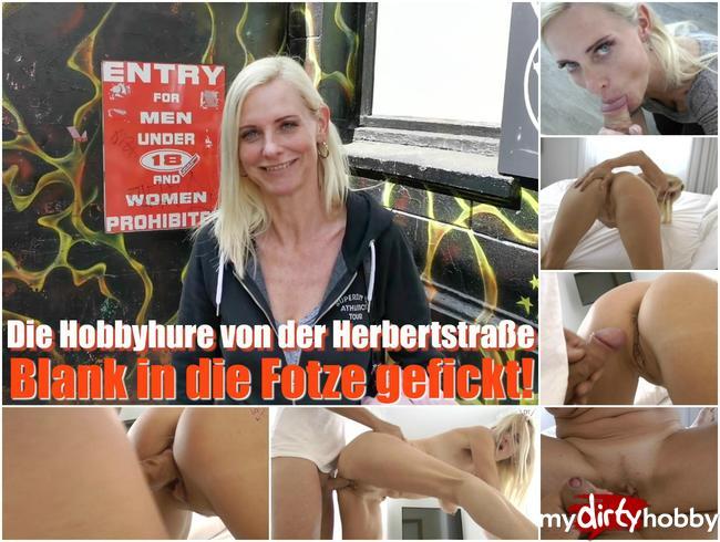 - Die Hobbyhure von der Herbertstraße – Blank in die Fotze gefickt!