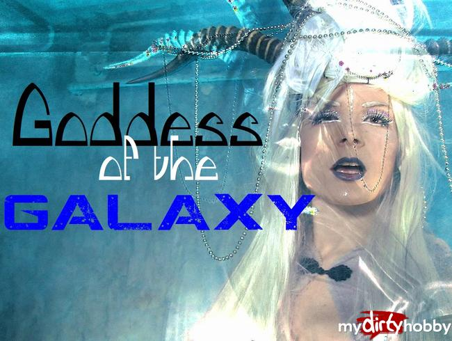 - Goddess of the Galaxy